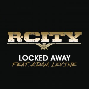 R. City-Locked away ft. Adam Levine